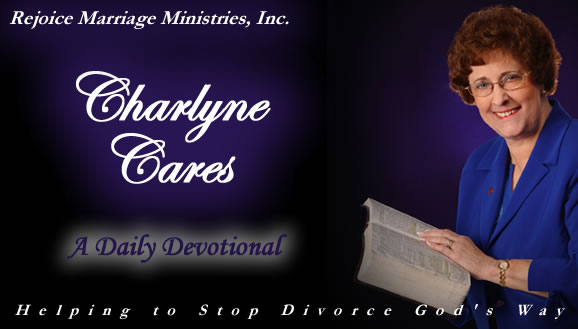 Charlyne Cares Daily Devotional - Helping Stop Divorce God's Way