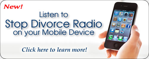 Listen to Stop Divorce Radio on your mobile device. Click Here.