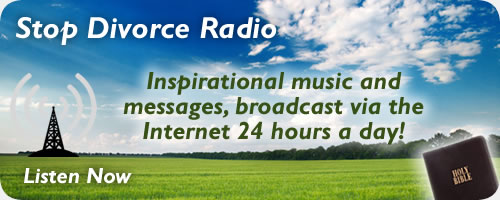 Click here to listen now to Stop Divorce Radio, delivering inspirational music and messages, broadcast via the Internet 24 hours a day!