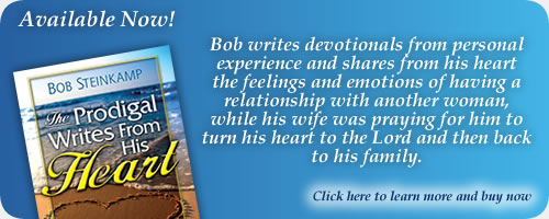 New book by Bob Steinkamp: The Prodigal Writes From His Heart. Click Here.