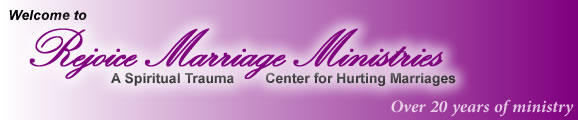 Rejoice Marriage Ministries, Inc. - A spiritual trauma center for hurting marriages